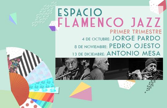 Ciclo Flamenco Jazz TRIMESTRE 2019 SLIDER (1)