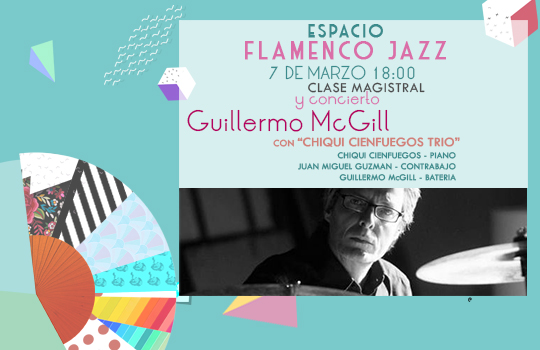 Ciclo Flamenco Jazz Guillermo Mcgill 2019 SLIDER
